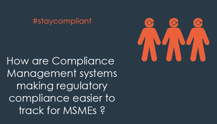 How are compliance management systems making regulatory compliance easier to track for MSMEs