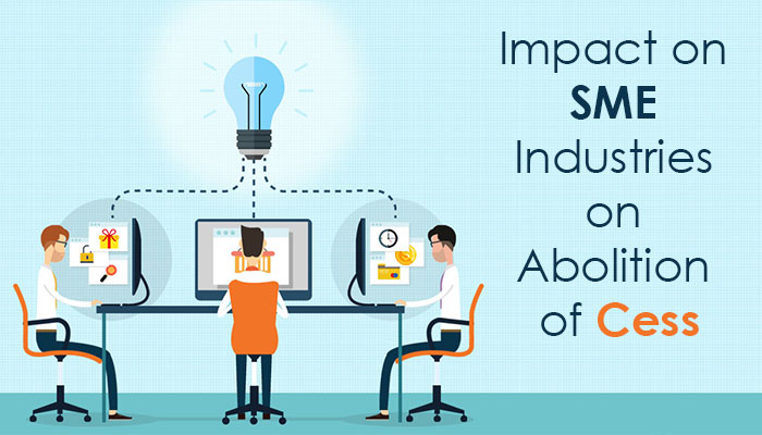 Impact on SME Industries on Abolition of Cess
