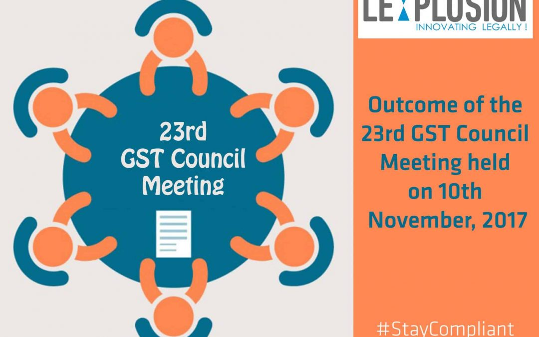 Outcome of the 23rd GST Council Meeting held on 10th November, 2017