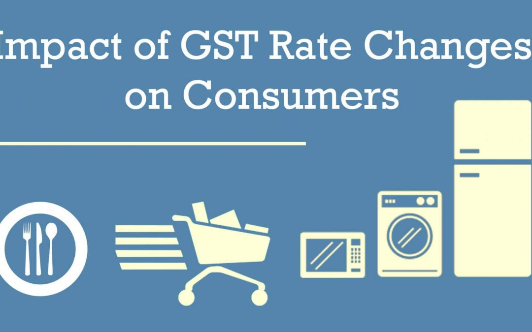Impact of GST Rate changes on Consumers