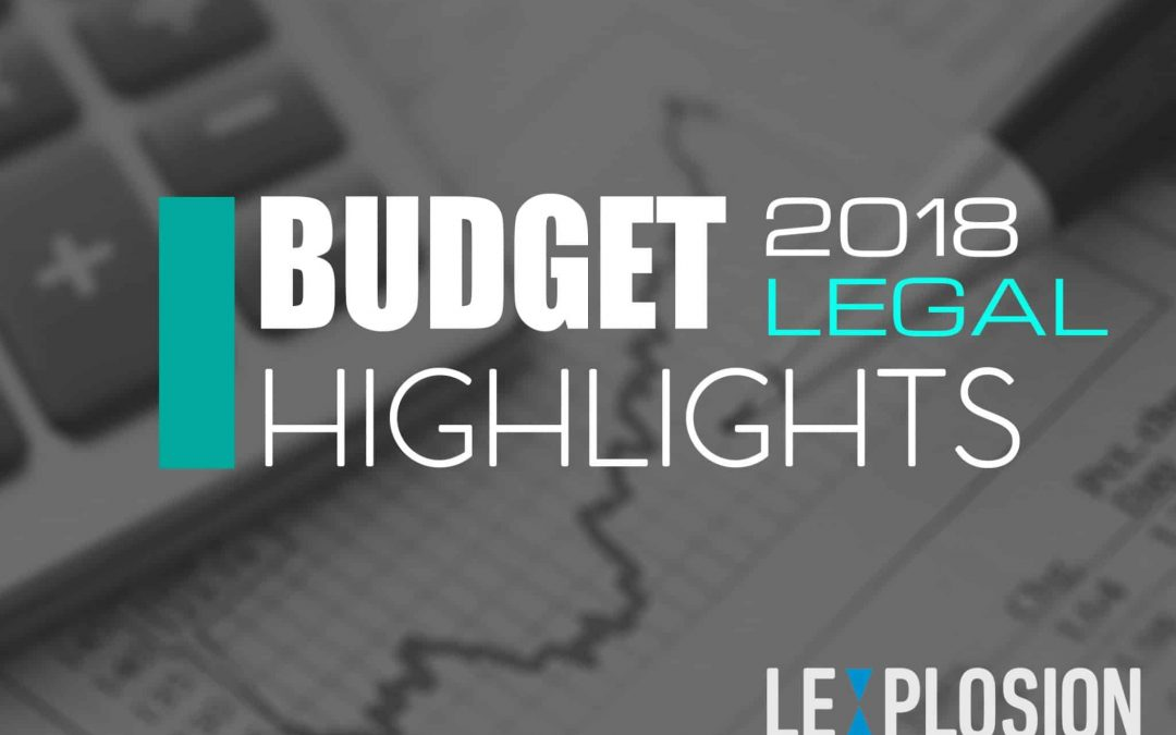 Key Highlights from Budget 2018 : Legislative, Health & Welfare and Restrictions