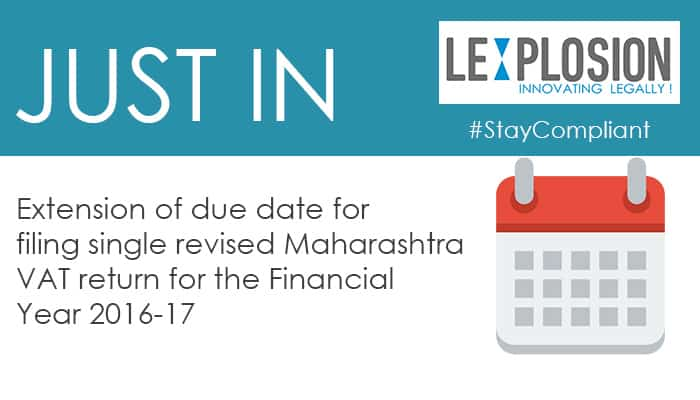 Extension of due date for filing single revised Maharashtra VAT return for the Financial Year 2016-17