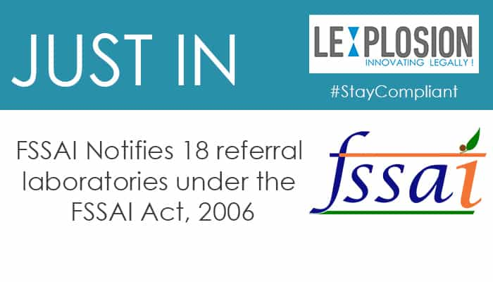 FSSAI Notifies 18 referral laboratories under the FSSAI Act, 2006