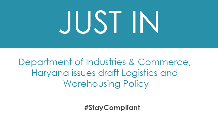 Department of Industries & Commerce, Haryana issues draft Logistics and Warehousing Policy