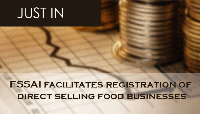 FSSAI facilitates registration of direct selling food businesses