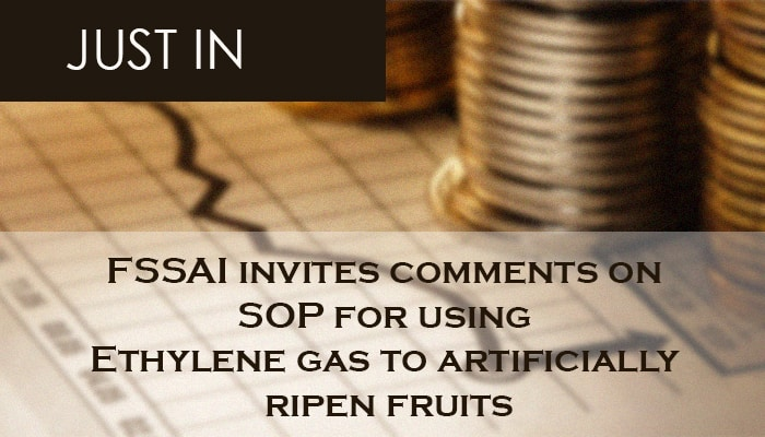 FSSAI invites comments on SOP for using Ethylene gas to artificially ripen fruits