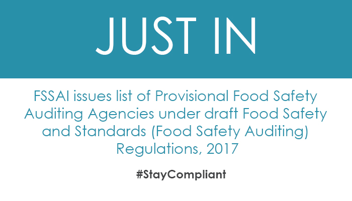FSSAI issues list of Provisional Food Safety Auditing Agencies under draft Food Safety and Standards (Food Safety Auditing) Regulations, 2017