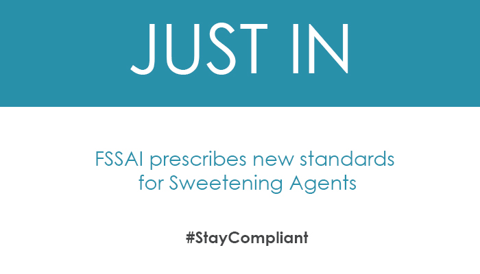 FSSAI prescribes new standards for Sweetening Agents