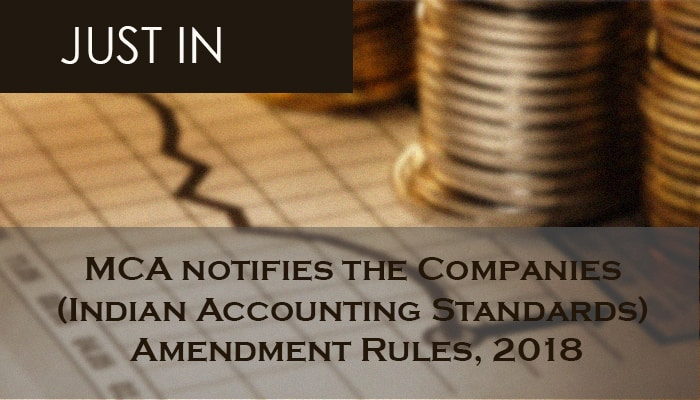 MCA notifies the Companies (Indian Accounting Standards) Amendment Rules, 2018