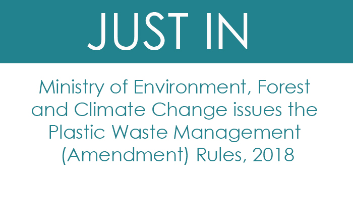Ministry of Environment, Forest and Climate Change issues the Plastic Waste Management (Amendment) Rules, 2018