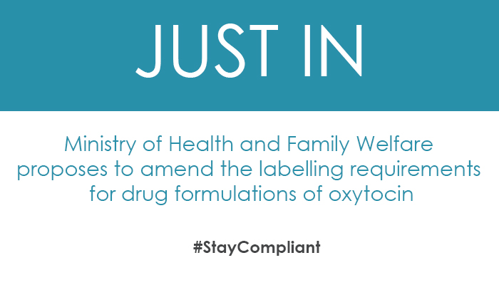Ministry of Health and Family Welfare proposes to amend the labelling requirements for drug formulations of oxytocin