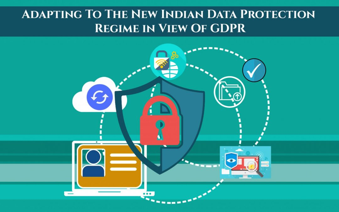 Adapting to the New Indian Data Protection Regime in View of GDPR