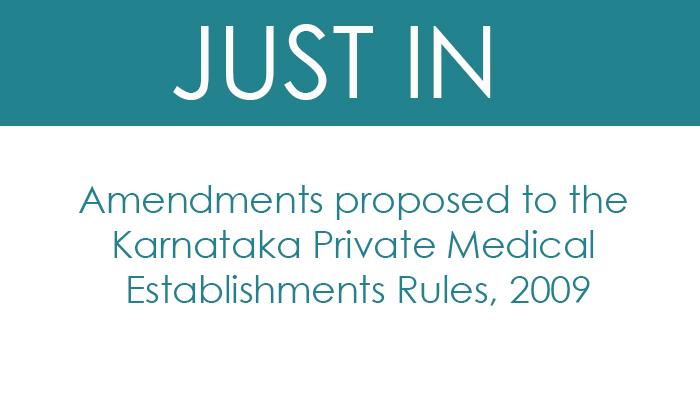 Amendments proposed to the Karnataka Private Medical Establishments Rules, 2009