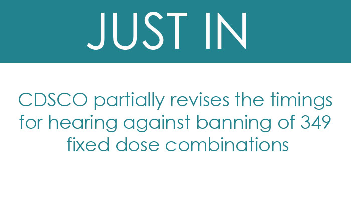 CDSCO partially revises the timings for hearing against banning of 349 fixed dose combinations