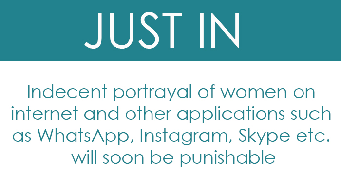 Indecent portrayal of women on internet and other applications such as WhatsApp, Instagram, Skype etc. will soon be punishable