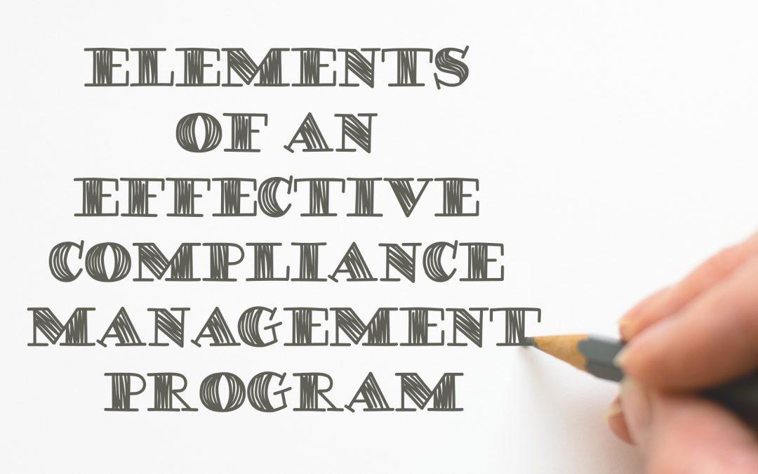 Elements of an Effective Compliance Management Program