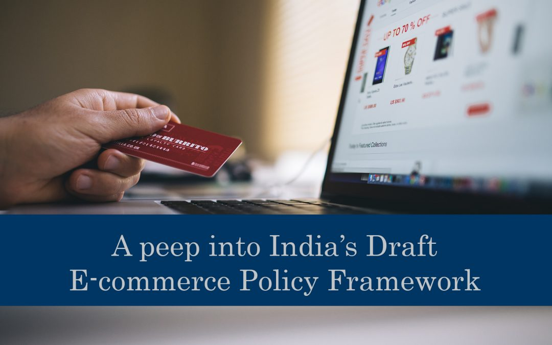 A peep into India's Draft E-commerce Policy Framework