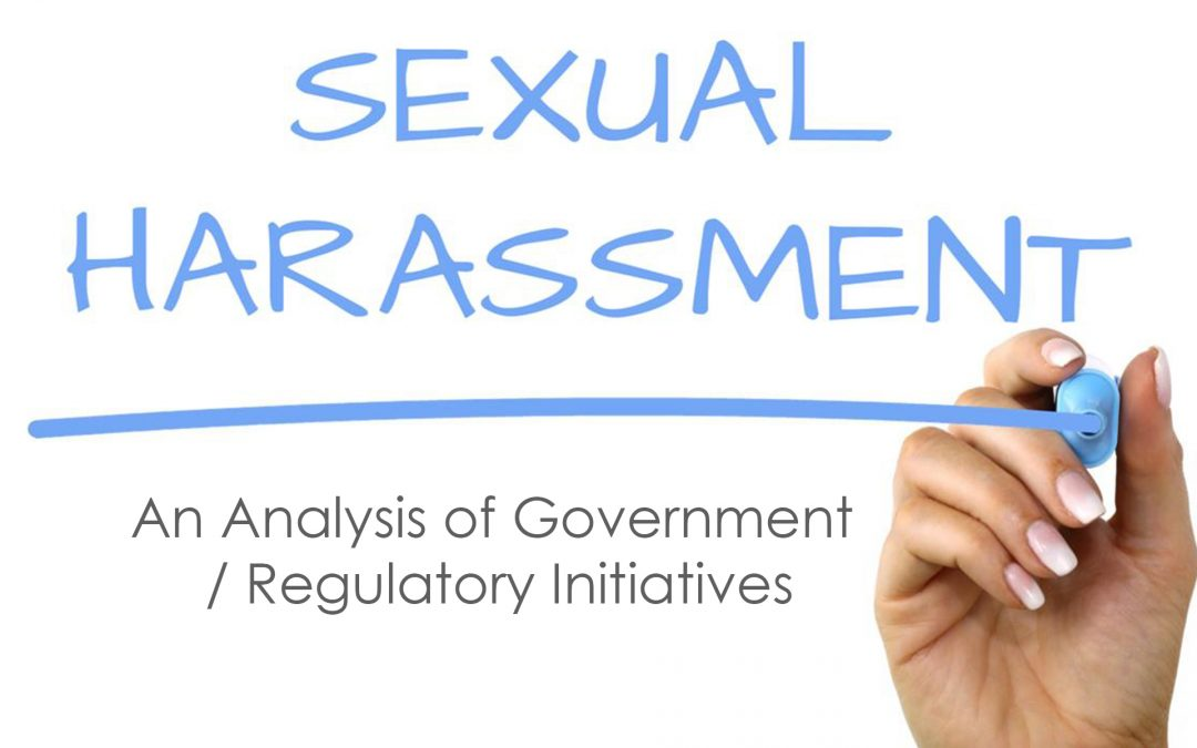 Sexual Harassment Laws: An analysis of Government / Regulatory Initiatives