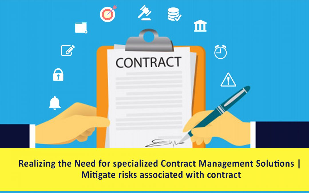 Realizing the Need for specialized Contract Management Solutions | Mitigate risks associated with contract